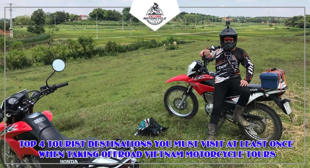 Top 4 tourist destinations you must visit at least once when taking offroad Vietnam motorcycle tours