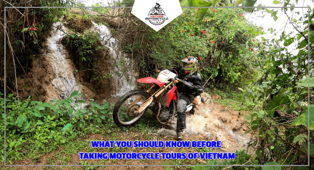 What You Should Know Before Taking Motorcycle Tours of Vietnam
