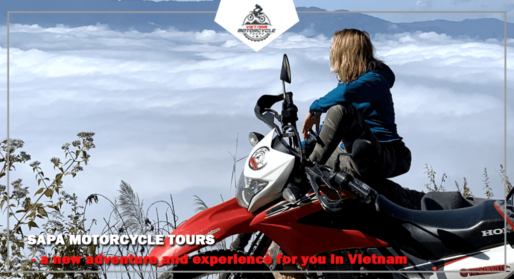 Sapa motorcycle tours - a new adventure and experience for you in Vietnam