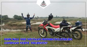 How will the Vietnam Motorcycle Tours Company serve tourists?