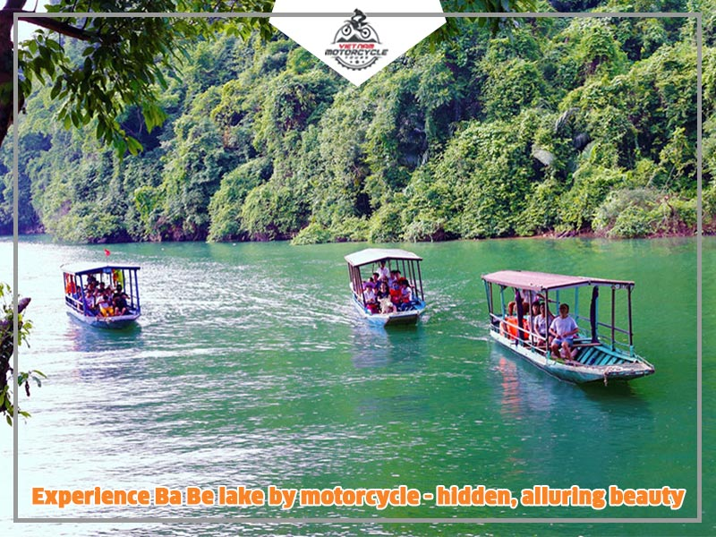 Experience Ba Be lake by motorcycle - hidden, alluring beauty